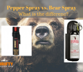 Pepper Spray vs. Bear Spray: What is the difference?