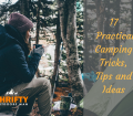 17 Practical Camping Tricks, Tips and Ideas