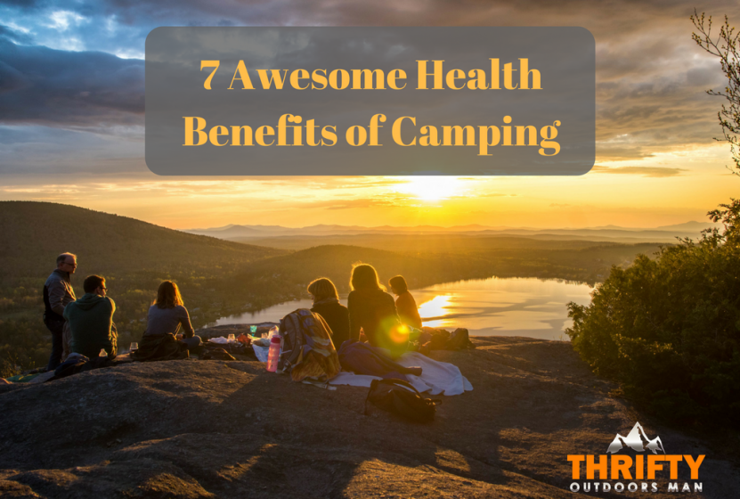 7 awesome health benefits of camping