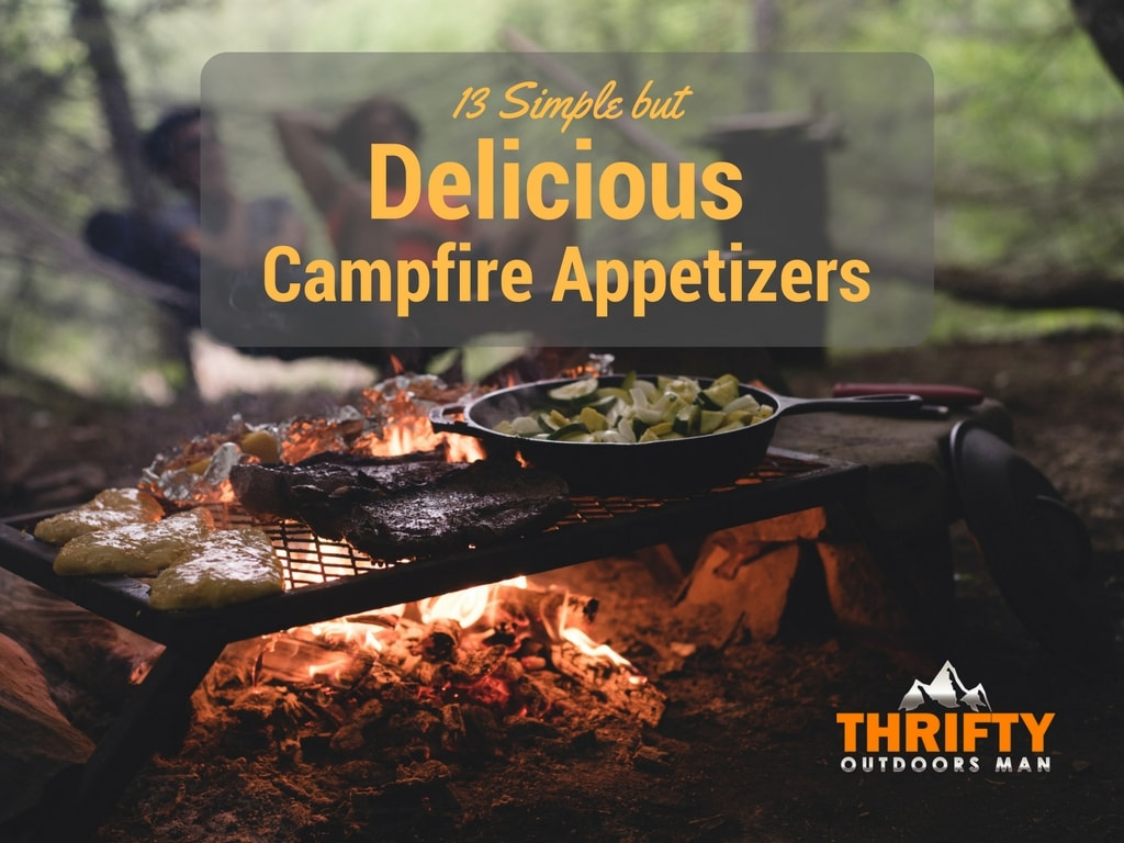 13 Simple but Super Delicious Campfire Appetizers