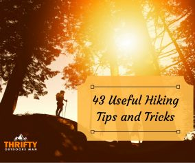 43 Usefull Hiking Tips and Tricks