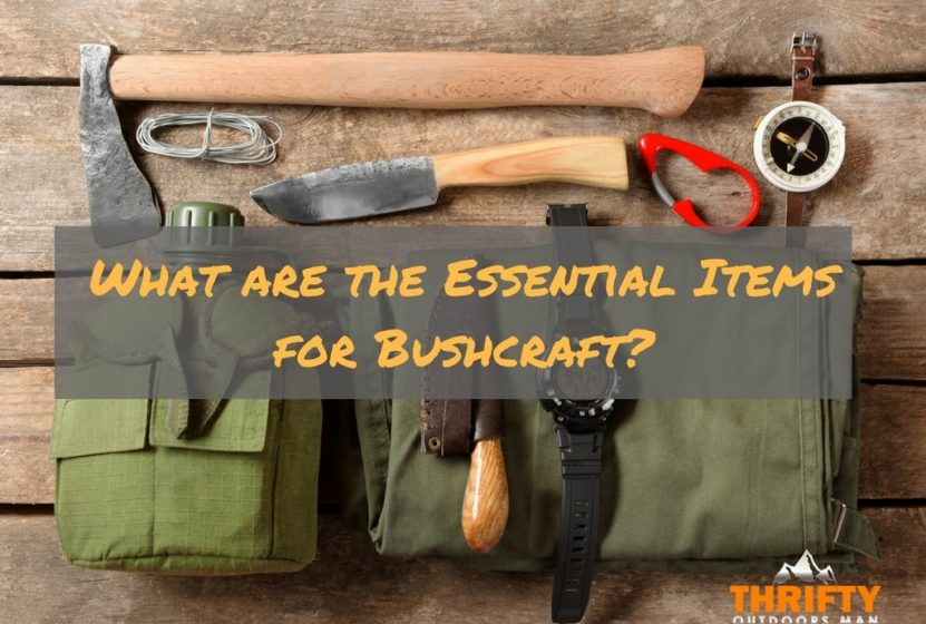 what are the essential items for Bushcraft