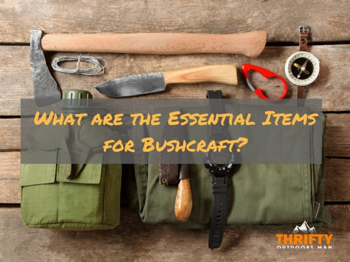 What are the essential items for Bushcraft?