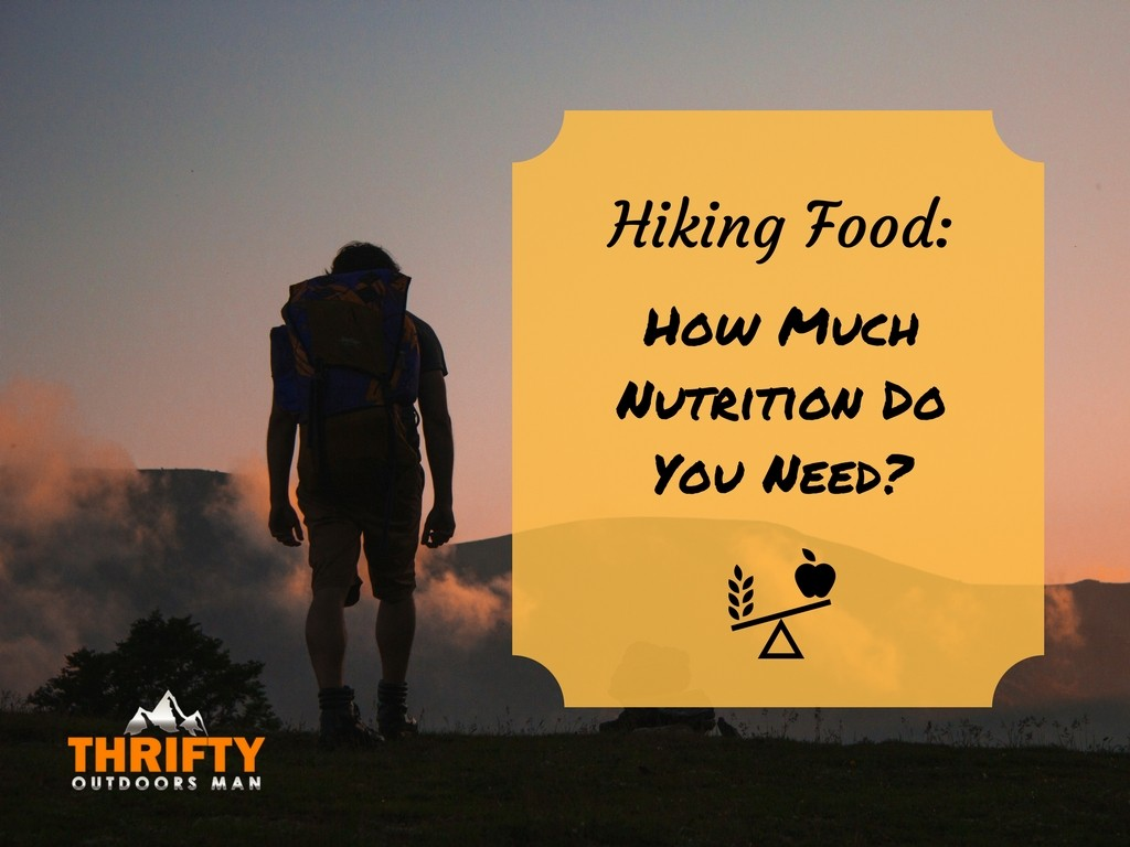 Hiking Food: How much Nutrition do you need?