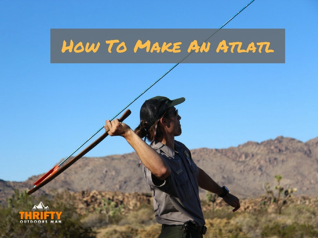 How to make an Atlatl: 5 Tips on How to Throw Them