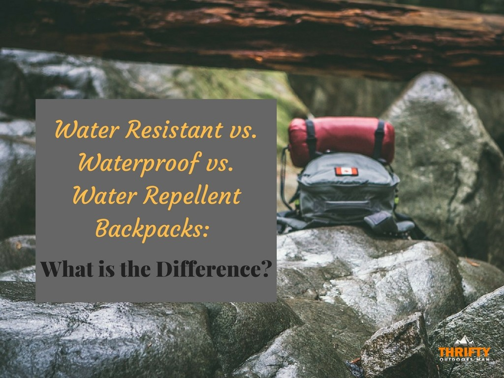 Water Resistant vs Waterproof vs Water repellent backpack