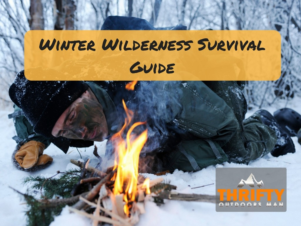 Winter wilderness survival guide thrifty outdoors manthrifty outdoors man outdoors blog