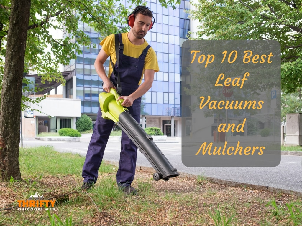 Top 10 Best Leaf Vacuums and Mulchers