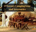 Luxury Camping Gear