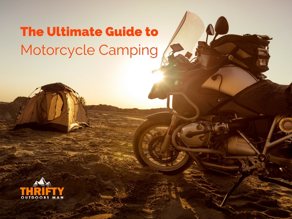 The Ultimate Guide to Motorcycle Camping