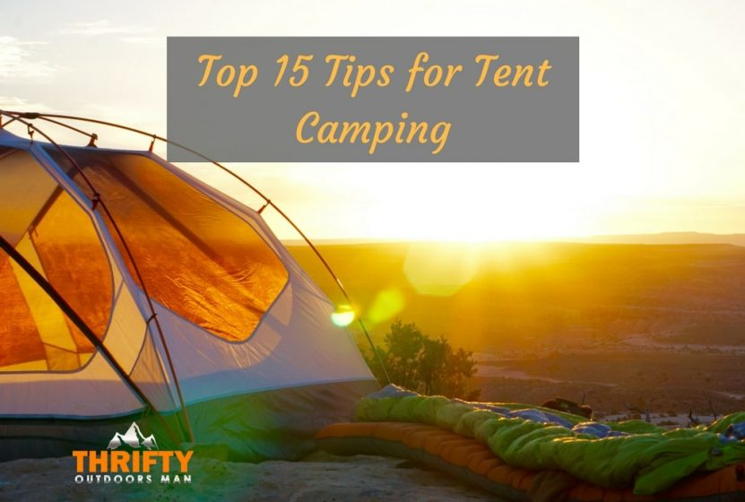 Tent C&ing Tips & Top 15 Tips for Tent Camping - Thrifty Outdoors ManThrifty ...