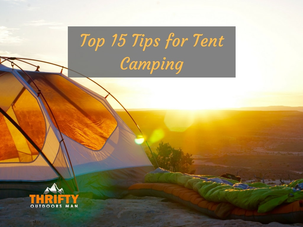 Top 15 Tips for Tent Camping