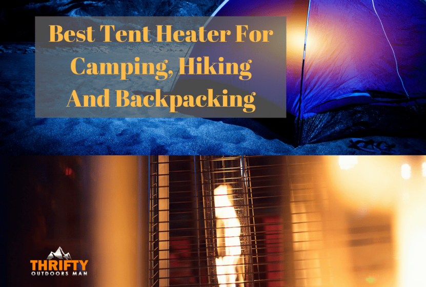 Best Tent Heaters for C&ing Hiking and Backpacking & Best Tent Heaters for Camping Hiking and Backpacking - Thrifty ...