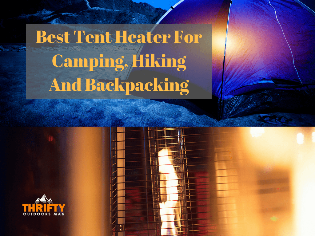 Best Tent Heaters For Camping Hiking And Backpacking