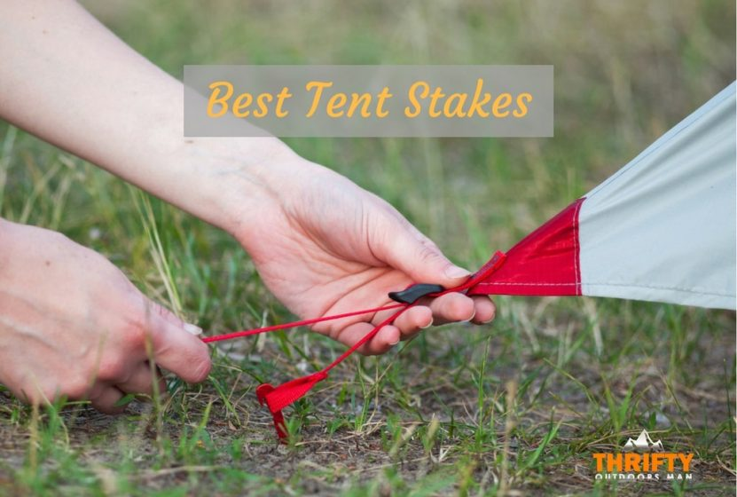 Best Tent Stakes - Thrifty Outdoors ManThrifty Outdoors Man | Outdoors Blog & Best Tent Stakes - Thrifty Outdoors ManThrifty Outdoors Man ...