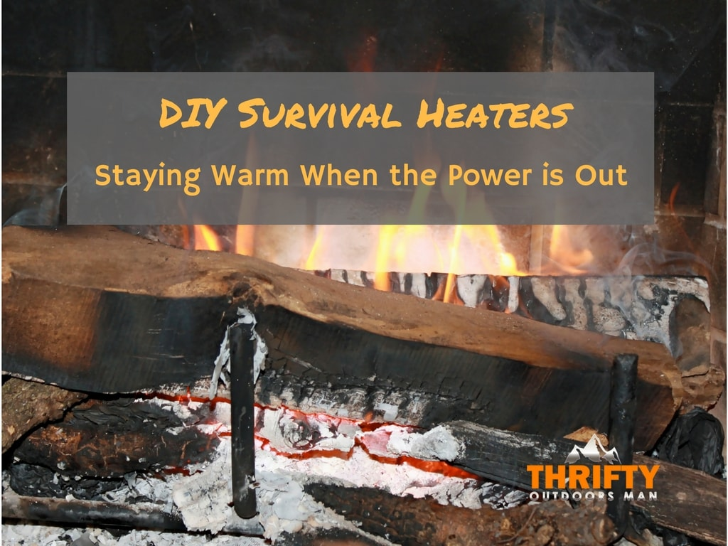 DIY Survival Heaters: Staying Warm When the Power is Out