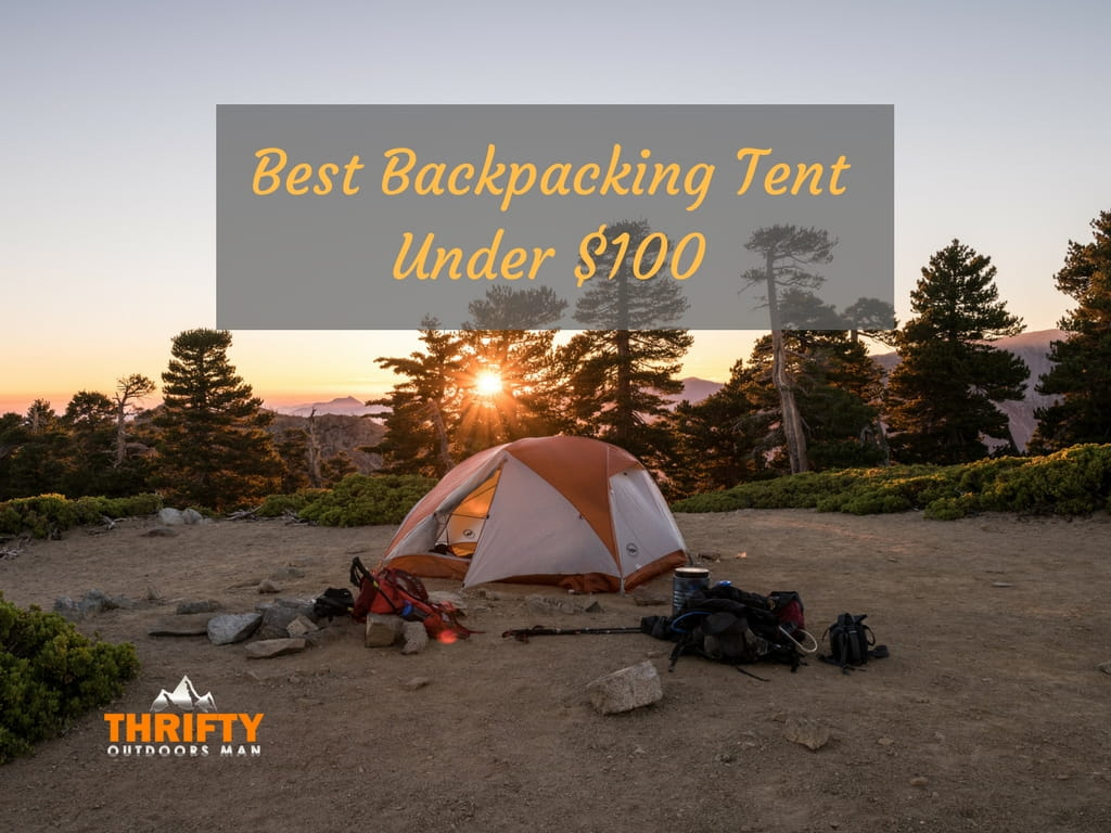 Best Backpacking Tent Under 100