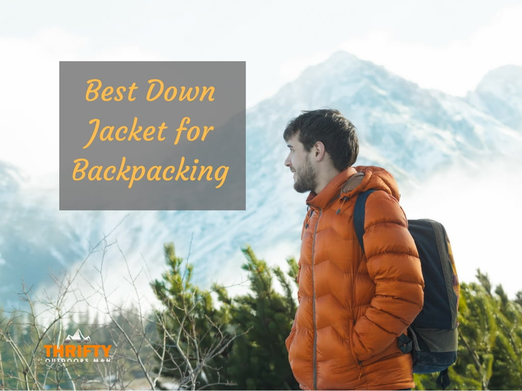 Best Down Jackets for Backpacking