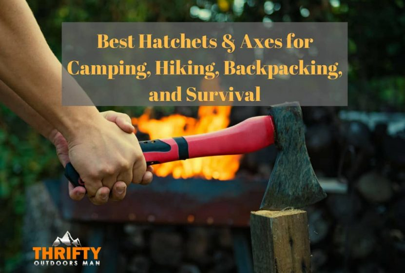 Best Hatchets & Axes for Camping, Hiking, Backpacking, and Survival