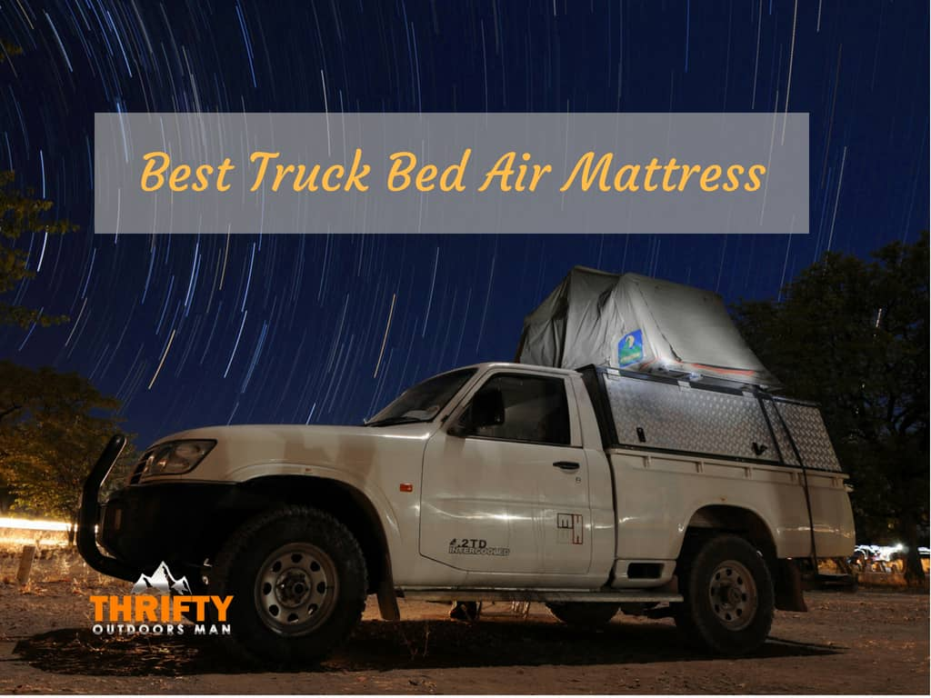 Best Truck Bed Air Mattress