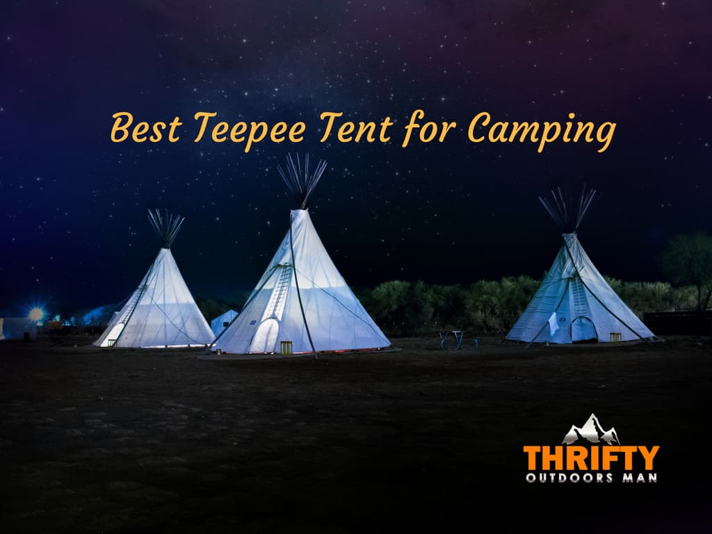 11 Best Teepee Tents for Camping for Most Enjoyable Trip Ever