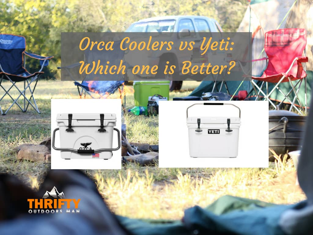 Orca Coolers vs Yeti: Which one is Better?