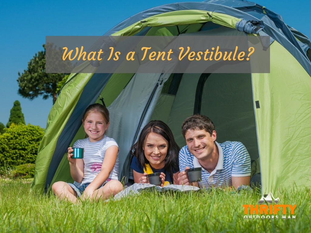 What Is a Tent Vestibule