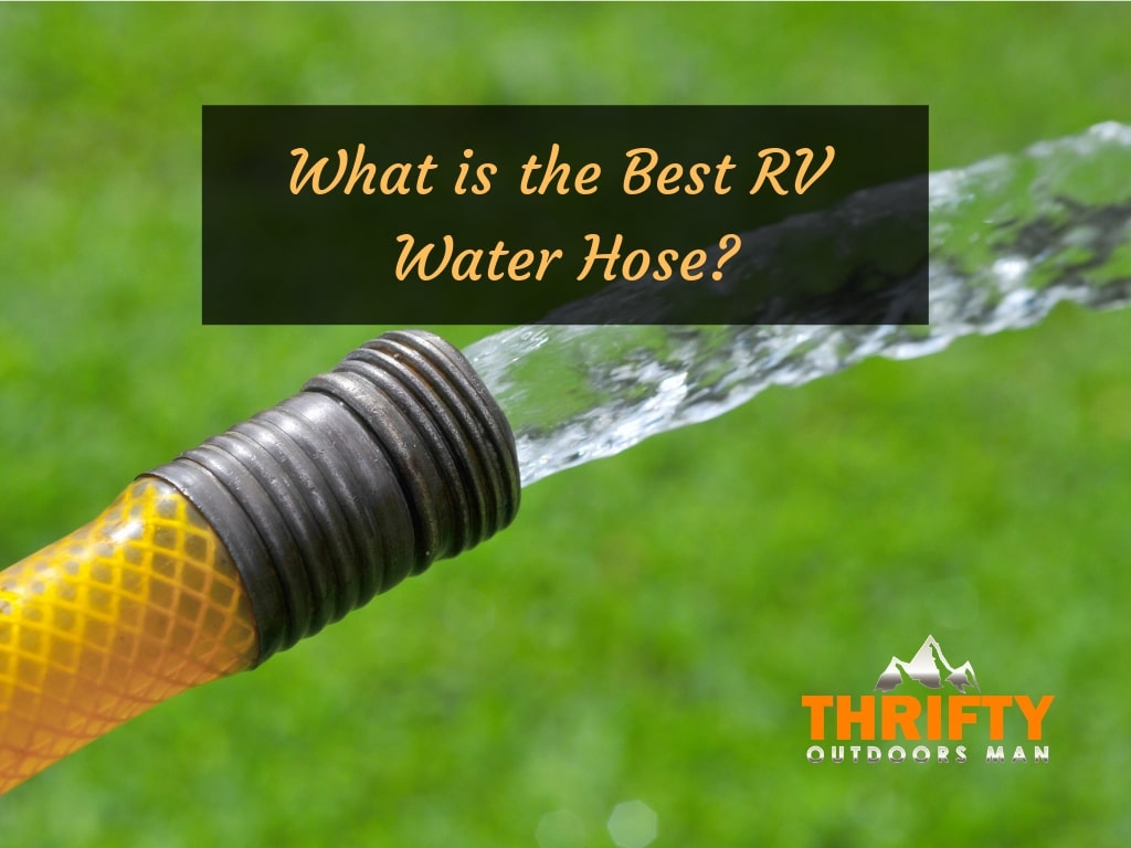 What is the Best RV Water Hose? Top Choices