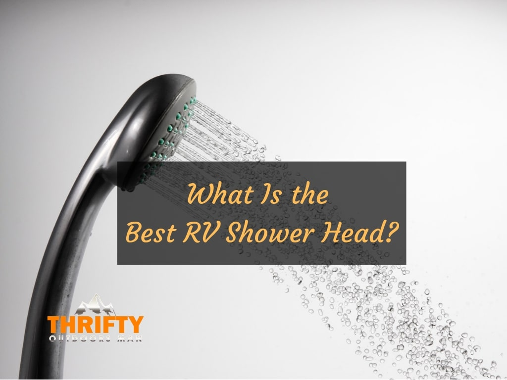 What Is the Best RV Shower Head?