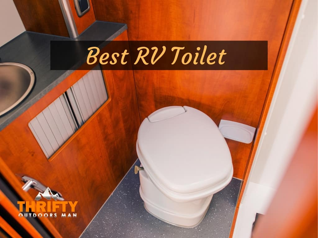 Best RV Toilet – Reviews and Top Choices