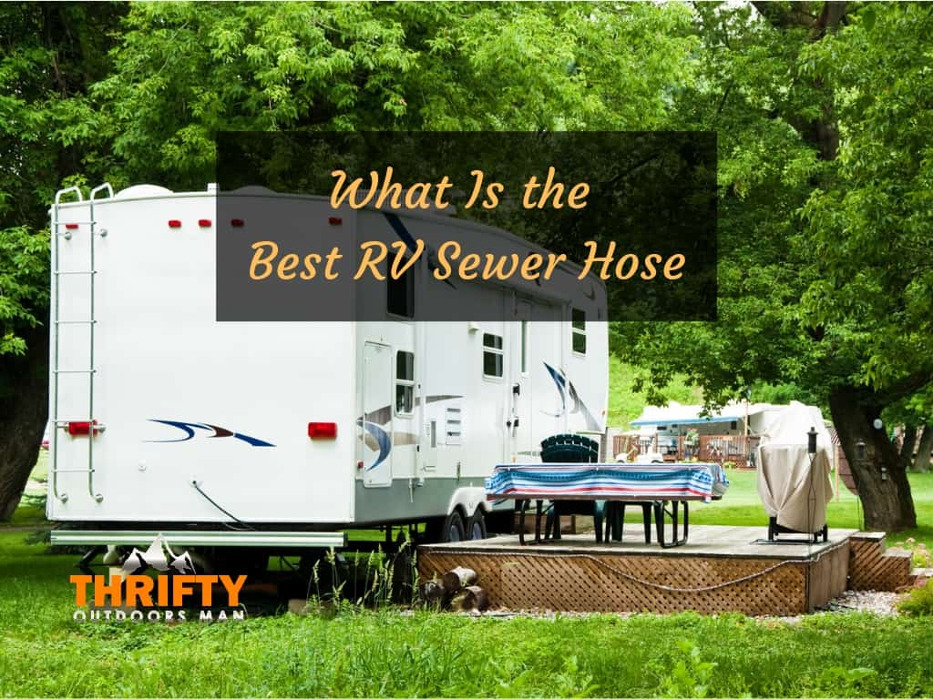 What Is the Best RV Sewer Hose?
